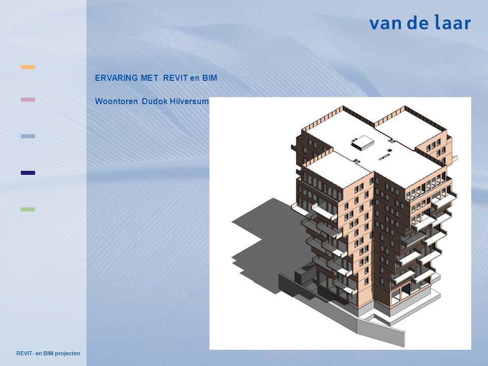 REVIT- en BIM projecten ERVARING MET REVIT en BIM Woontoren Dudok Hilversum