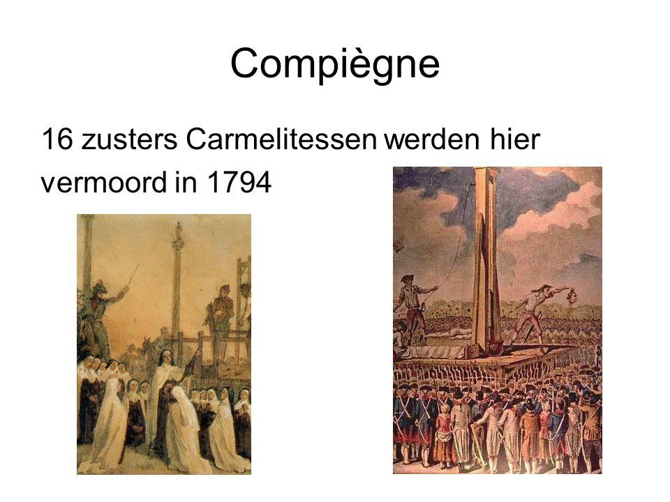 Compiègne 16 zusters Carmelitessen werden hier vermoord in 1794