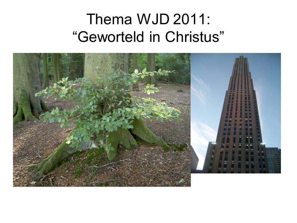 "Thema WJD 2011: ""Geworteld in Christus"""