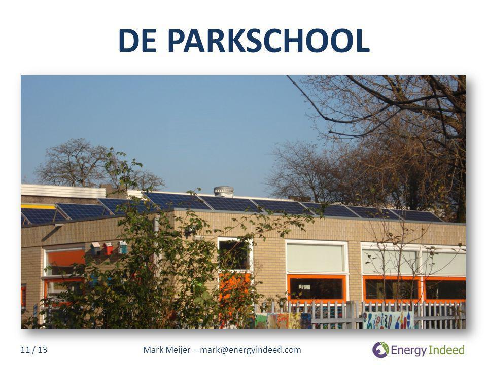 DE PARKSCHOOL 11 / 13 Mark Meijer – mark@energyindeed.com