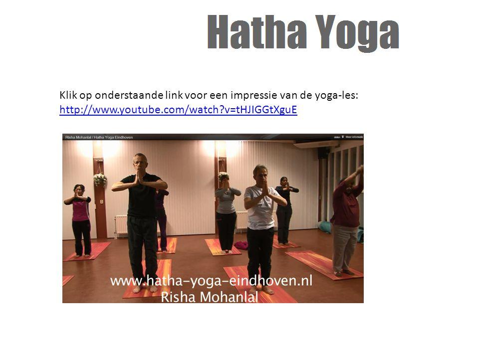 Klik op onderstaande link voor een impressie van de yoga-les: http://www.youtube.com/watch?v=tHJIGGtXguE