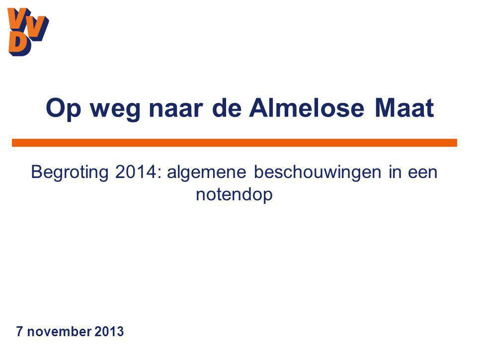 7 november 2013 Begroting 2014: algemene beschouwingen in een notendop Op weg naar de Almelose Maat
