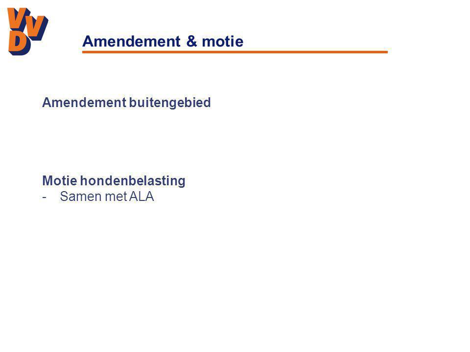 Amendement & motie Amendement buitengebied Motie hondenbelasting -Samen met ALA