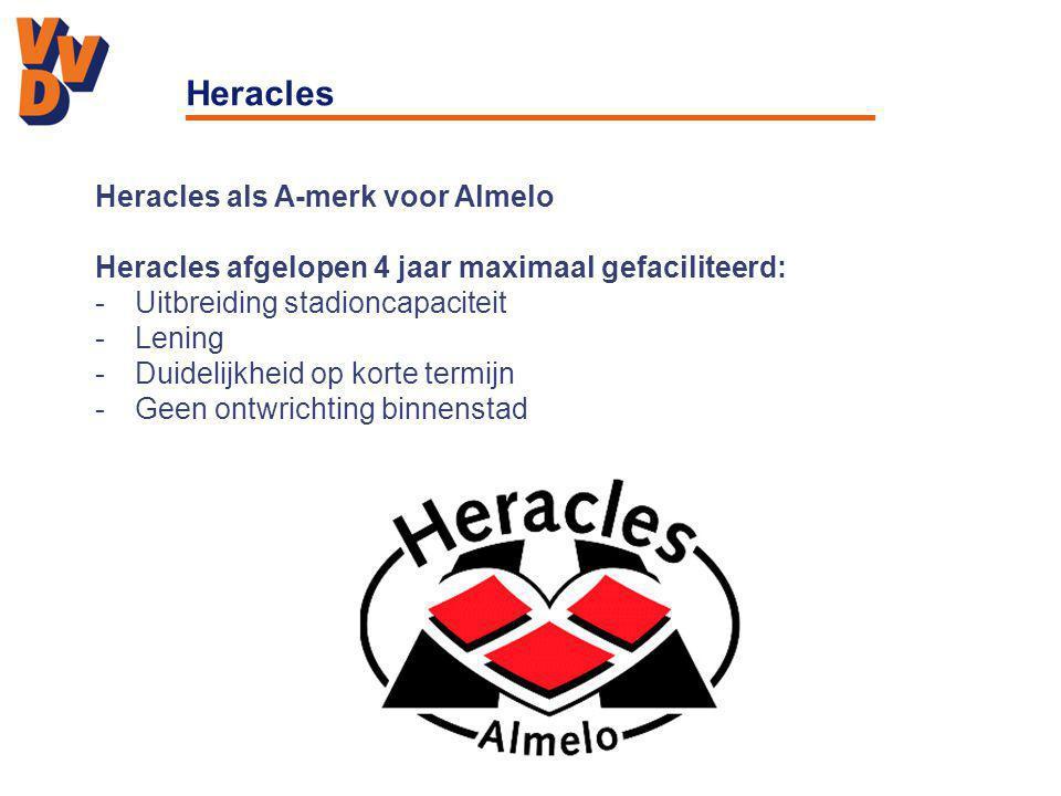 Heracles Heracles als A-merk voor Almelo Heracles afgelopen 4 jaar maximaal gefaciliteerd: -Uitbreiding stadioncapaciteit -Lening -Duidelijkheid op korte termijn -Geen ontwrichting binnenstad