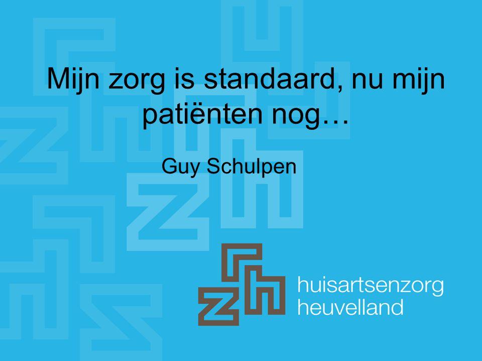Mijn zorg is standaard, nu mijn patiënten nog… Guy Schulpen