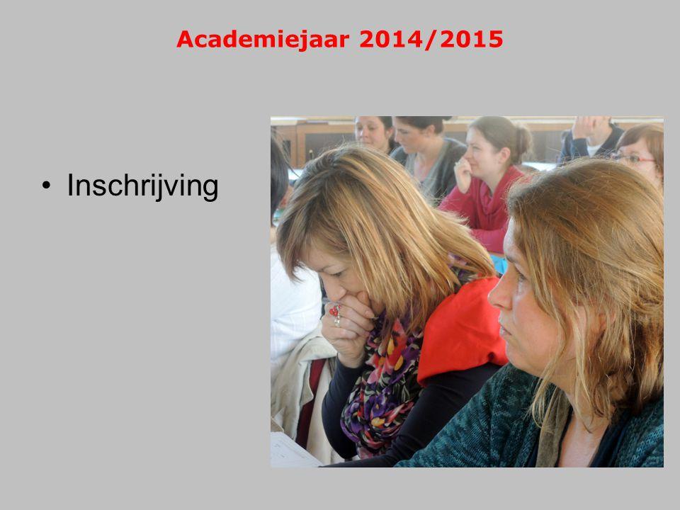 Academiejaar 2014/2015 •Inschrijving