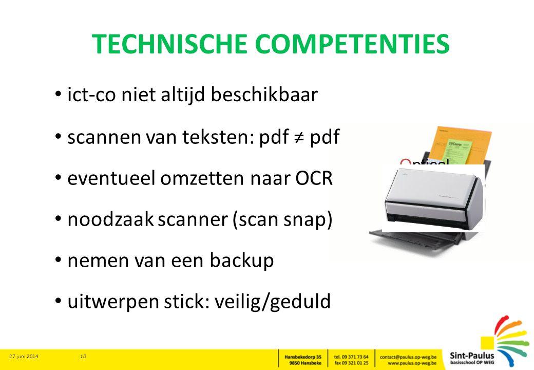 TECHNISCHE COMPETENTIES 27 juni 2014 10 Optical Character Recognition • ict-co niet altijd beschikbaar • scannen van teksten: pdf ≠ pdf • eventueel om