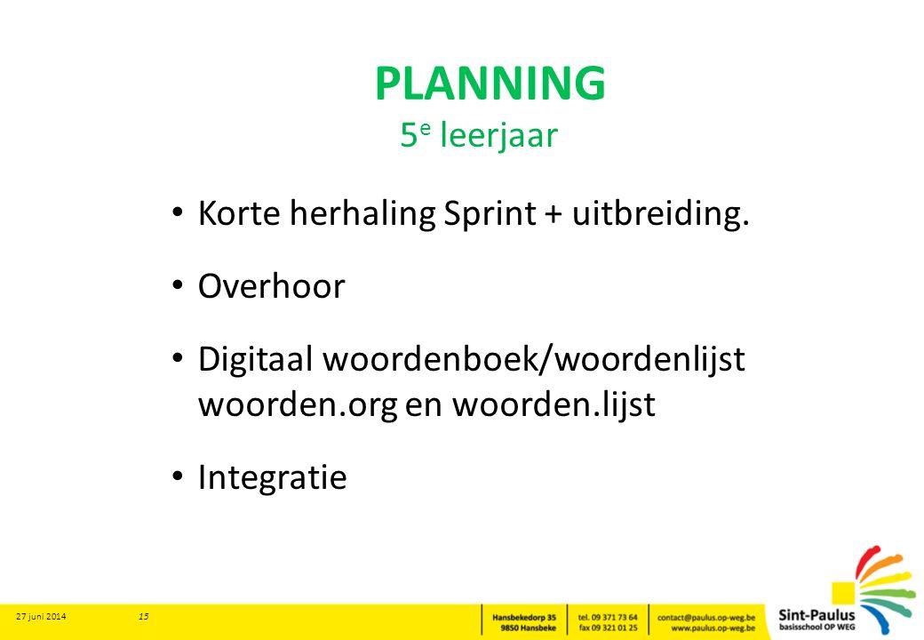 PLANNING • Korte herhaling Sprint + uitbreiding.
