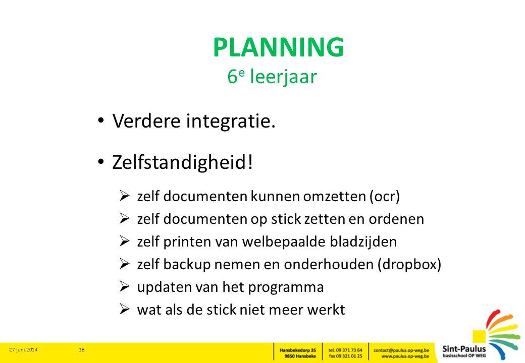 PLANNING • Verdere integratie. • Zelfstandigheid!  zelf documenten kunnen omzetten (ocr)  zelf documenten op stick zetten en ordenen  zelf printen
