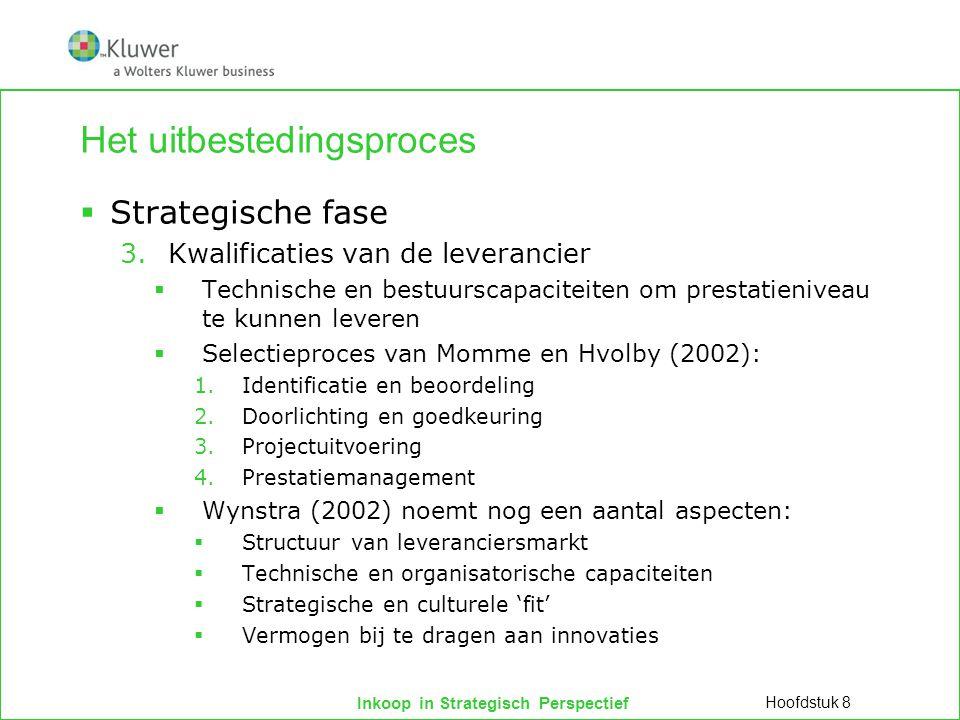 Inkoop in Strategisch Perspectief Het uitbestedingsproces  Strategische fase 3.Kwalificaties van de leverancier  Technische en bestuurscapaciteiten