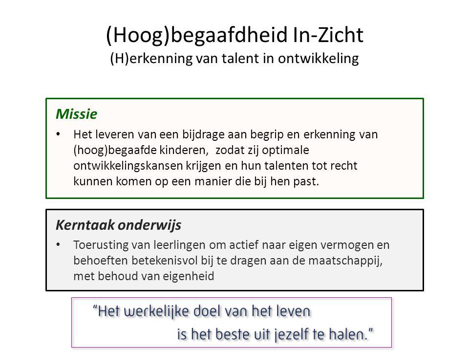 (Hoog)begaafdheid In-Zicht (H)erkenning van talent in ontwikkeling Missie • Het leveren van een bijdrage aan begrip en erkenning van (hoog)begaafde ki
