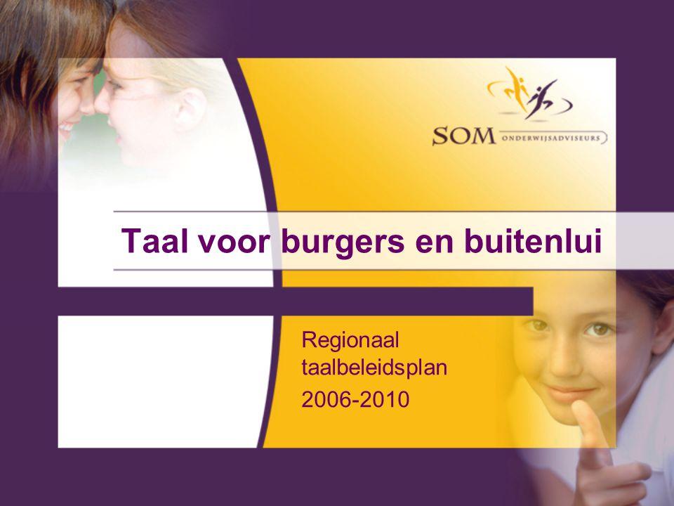 Taal voor burgers en buitenlui Regionaal taalbeleidsplan 2006-2010
