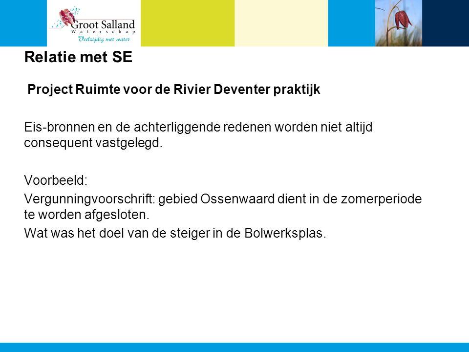 Relatie met SE Project Ruimte voor de Rivier Deventer praktijk Eis-bronnen en de achterliggende redenen worden niet altijd consequent vastgelegd. Voor