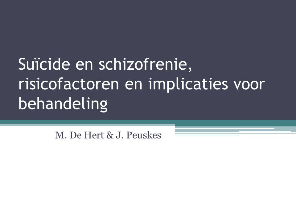 Suïcide en schizofrenie, risicofactoren en implicaties voor behandeling M. De Hert & J. Peuskes