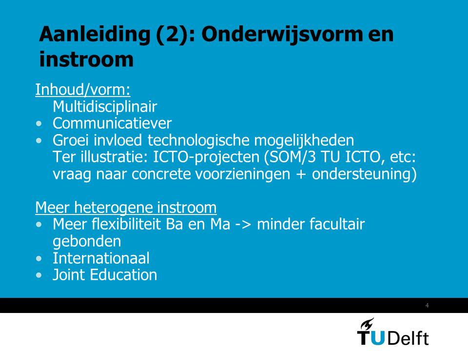 4 Aanleiding (2): Onderwijsvorm en instroom Inhoud/vorm: Multidisciplinair •Communicatiever •Groei invloed technologische mogelijkheden Ter illustrati