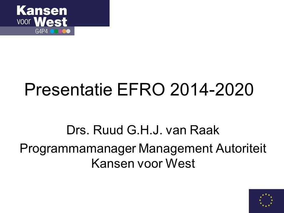 Presentatie EFRO 2014-2020 Drs.Ruud G.H.J.
