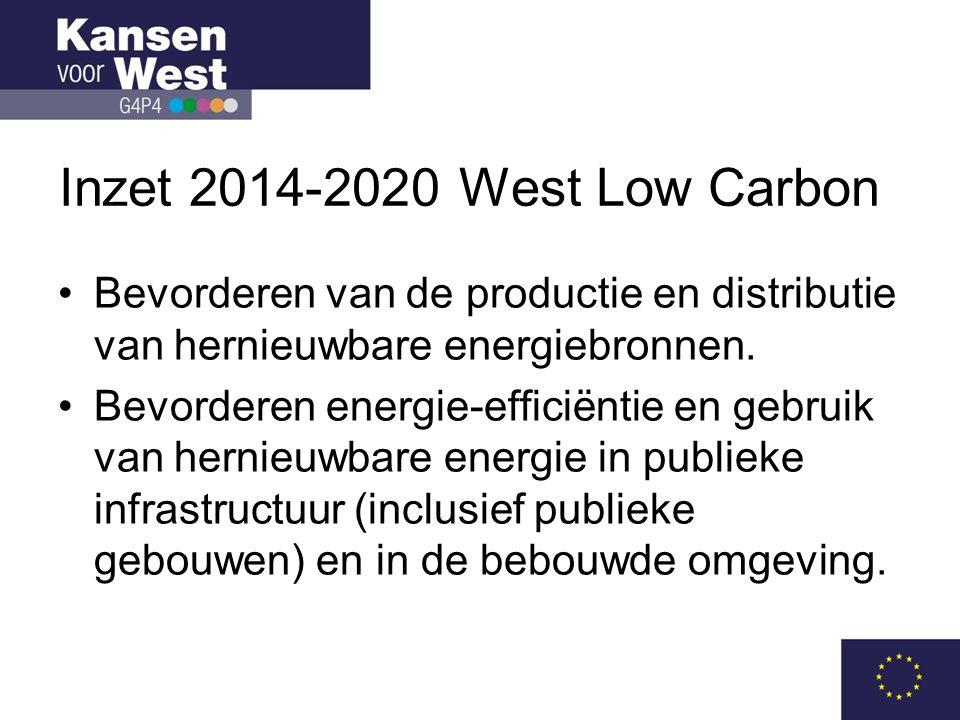 Inzet 2014-2020 West Low Carbon •Bevorderen van de productie en distributie van hernieuwbare energiebronnen.