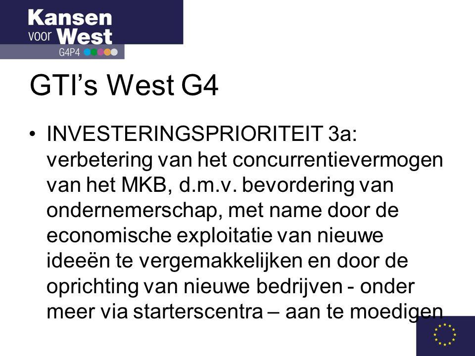 GTI's West G4 •INVESTERINGSPRIORITEIT 3a: verbetering van het concurrentievermogen van het MKB, d.m.v.