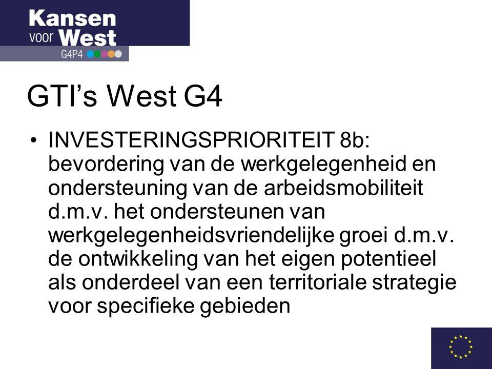 GTI's West G4 •INVESTERINGSPRIORITEIT 8b: bevordering van de werkgelegenheid en ondersteuning van de arbeidsmobiliteit d.m.v.