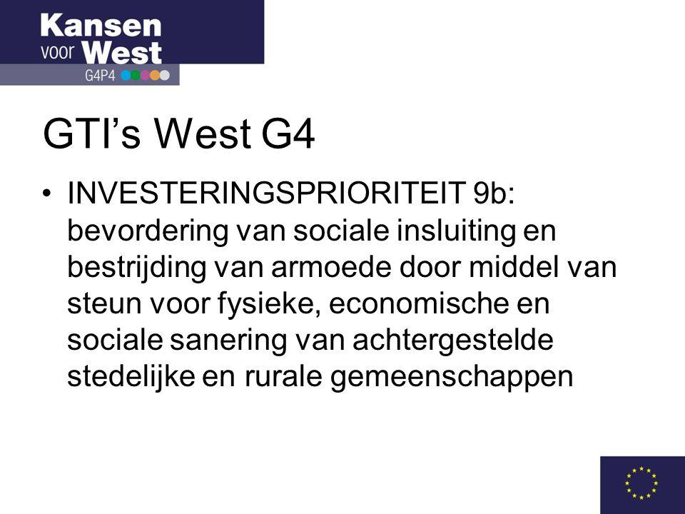 GTI's West G4 •INVESTERINGSPRIORITEIT 9b: bevordering van sociale insluiting en bestrijding van armoede door middel van steun voor fysieke, economische en sociale sanering van achtergestelde stedelijke en rurale gemeenschappen