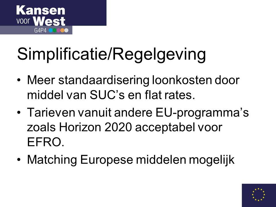 Simplificatie/Regelgeving •Meer standaardisering loonkosten door middel van SUC's en flat rates.
