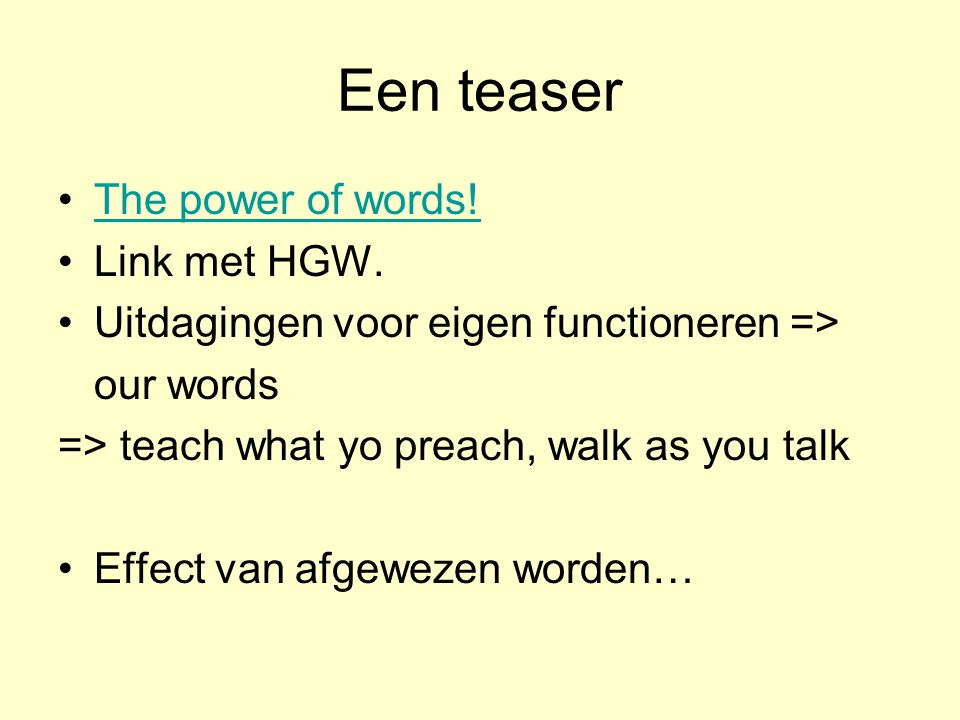 Een teaser •The power of words!The power of words.