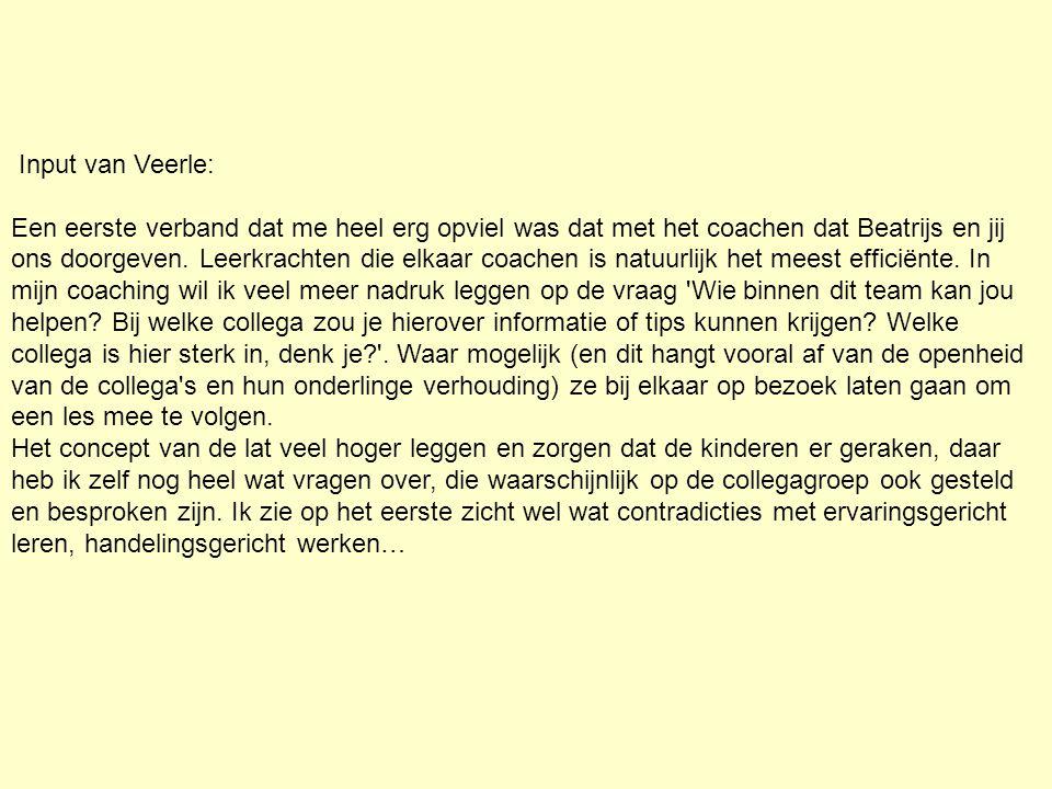 Input van Veerle: Een eerste verband dat me heel erg opviel was dat met het coachen dat Beatrijs en jij ons doorgeven.