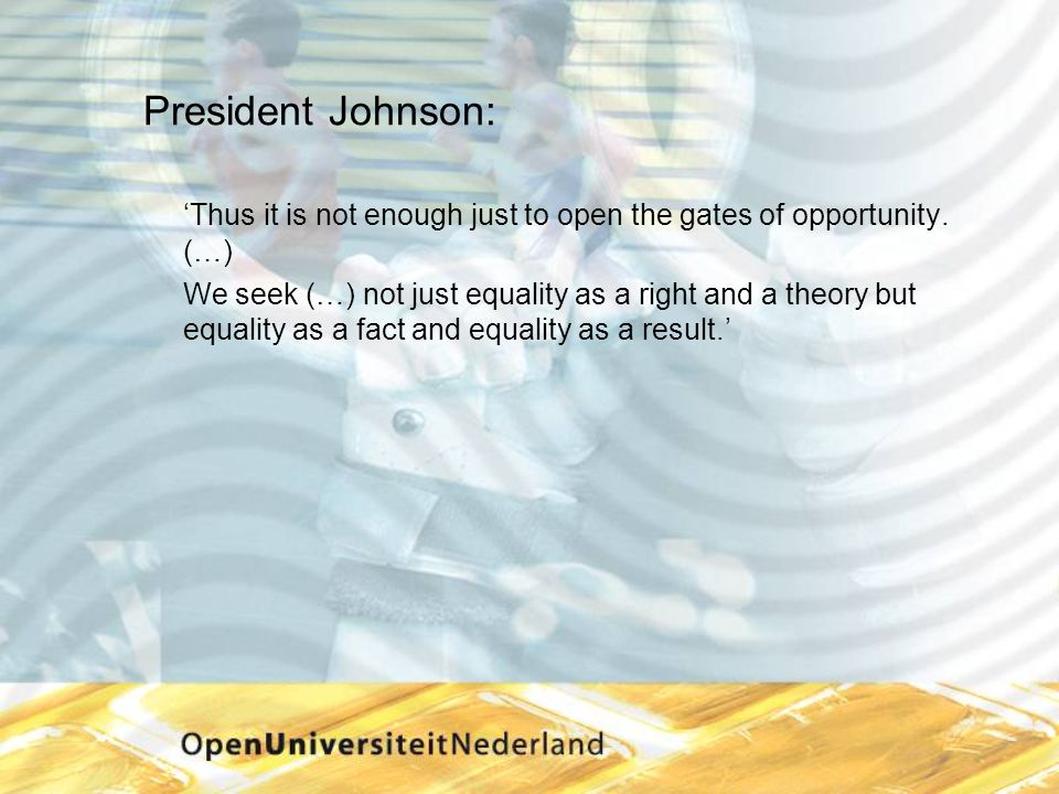 President Johnson: 'Thus it is not enough just to open the gates of opportunity.