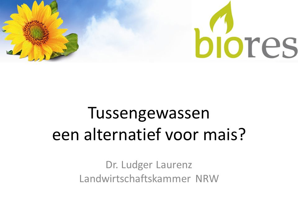 Tussengewassen een alternatief voor mais? Dr. Ludger Laurenz Landwirtschaftskammer NRW