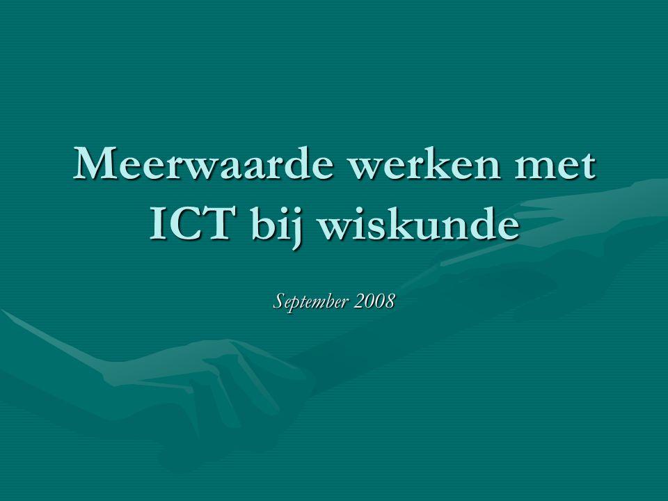 Meerwaarde werken met ICT bij wiskunde September 2008