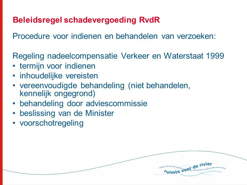 Beleidsregel schadevergoeding RvdR Procedure voor indienen en behandelen van verzoeken: Regeling nadeelcompensatie Verkeer en Waterstaat 1999 •termijn