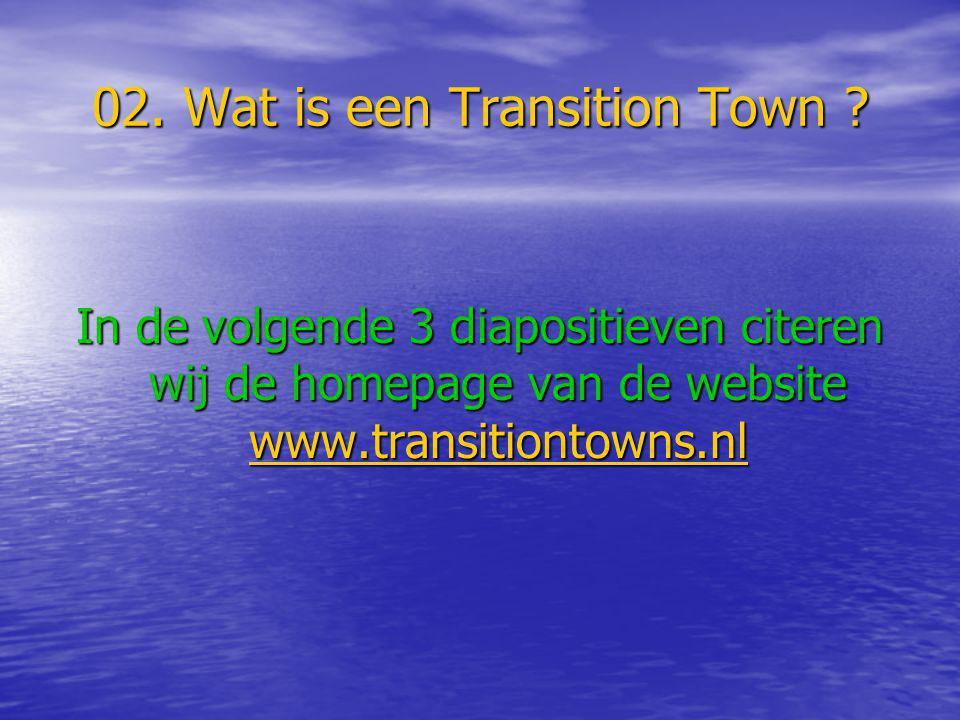 02.Wat is een Transition Town . (Dia 1.) 1.