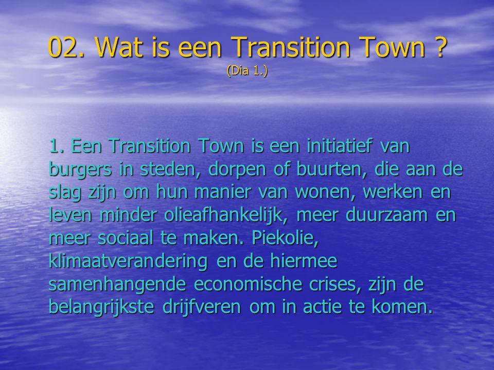 02.Wat is een Transition Town . (Dia 2.) 2.
