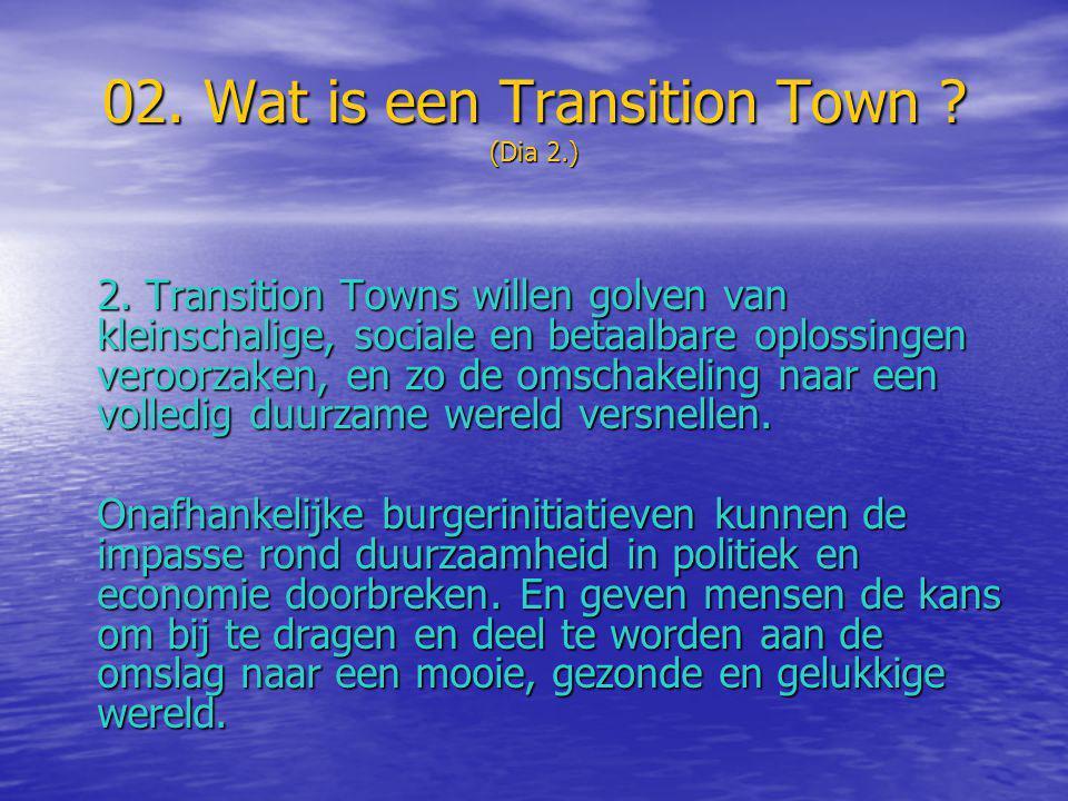 02.Wat is een Transition Town . (Dia 3.) 3.