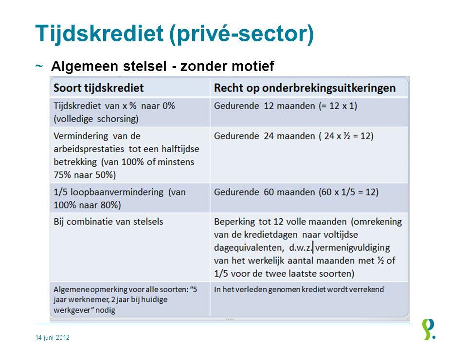 Tijdskrediet (privé-sector) ~Algemeen stelsel - zonder motief 14 juni 2012