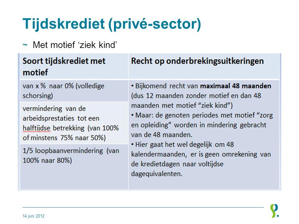 Tijdskrediet (privé-sector) ~Met motief 'ziek kind' 14 juni 2012