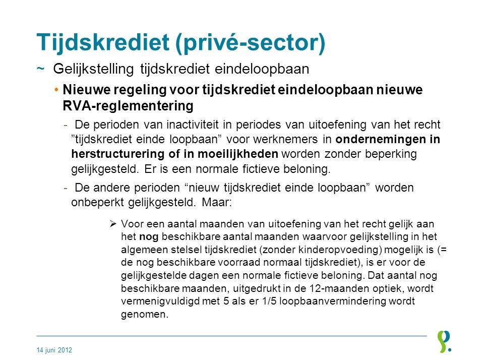 Tijdskrediet (privé-sector) ~Gelijkstelling tijdskrediet eindeloopbaan •Nieuwe regeling voor tijdskrediet eindeloopbaan nieuwe RVA-reglementering - De