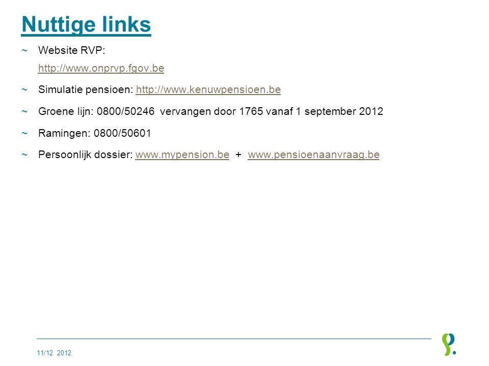 Nuttige links ~Website RVP: http://www.onprvp.fgov.be http://www.onprvp.fgov.be ~Simulatie pensioen: http://www.kenuwpensioen.behttp://www.kenuwpensio