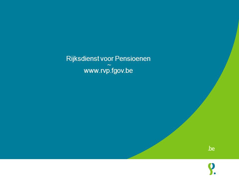Rijksdienst voor Pensioenen ~ www.rvp.fgov.be