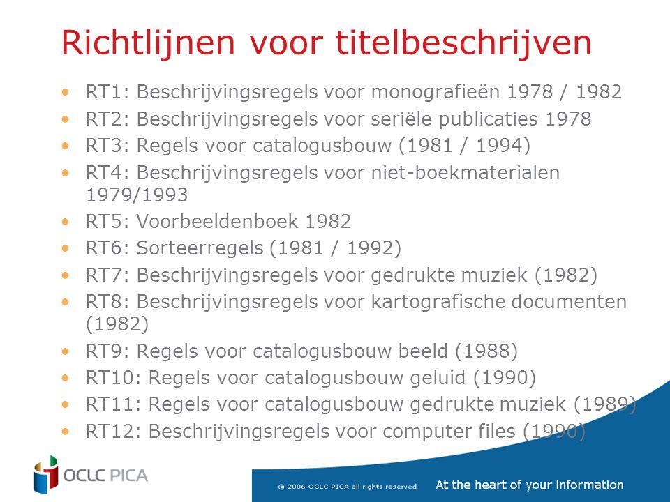 Richtlijnen voor titelbeschrijven •RT1: Beschrijvingsregels voor monografieën 1978 / 1982 •RT2: Beschrijvingsregels voor seriële publicaties 1978 •RT3: Regels voor catalogusbouw (1981 / 1994) •RT4: Beschrijvingsregels voor niet-boekmaterialen 1979/1993 •RT5: Voorbeeldenboek 1982 •RT6: Sorteerregels (1981 / 1992) •RT7: Beschrijvingsregels voor gedrukte muziek (1982) •RT8: Beschrijvingsregels voor kartografische documenten (1982) •RT9: Regels voor catalogusbouw beeld (1988) •RT10: Regels voor catalogusbouw geluid (1990) •RT11: Regels voor catalogusbouw gedrukte muziek (1989) •RT12: Beschrijvingsregels voor computer files (1990)
