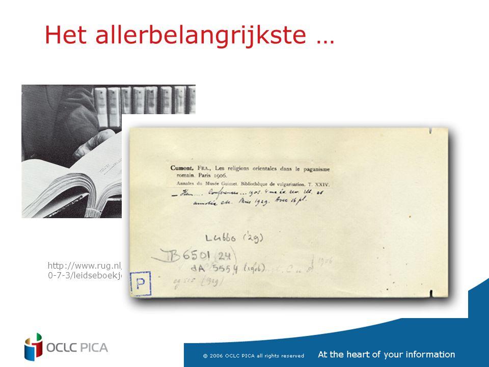 Het allerbelangrijkste … http://www.rug.nl/cit/organisatie/pictogram/archief/200 0-7-3/leidseboekjes.htm