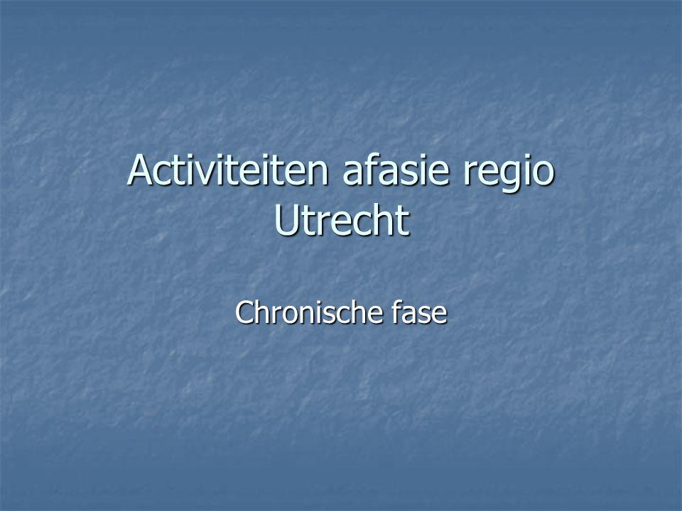 Activiteiten afasie regio Utrecht Chronische fase