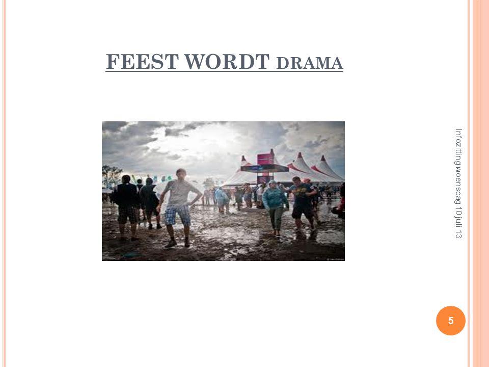 FEEST WORDT DRAMA 5 Infozitting woensdag 10 juli 13
