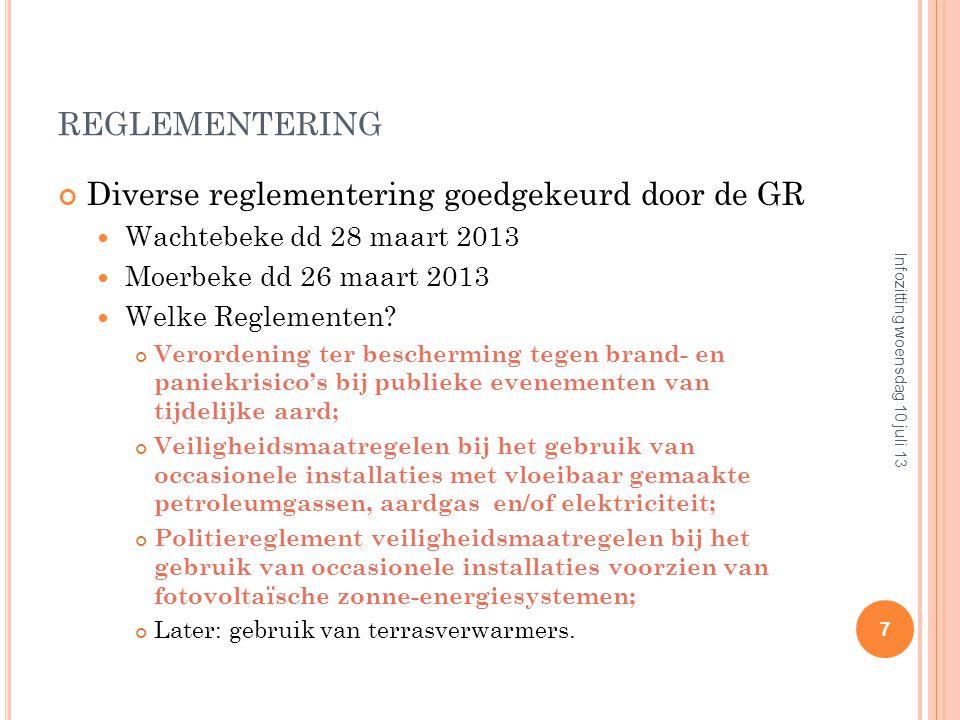 REGLEMENTERING Diverse reglementering goedgekeurd door de GR  Wachtebeke dd 28 maart 2013  Moerbeke dd 26 maart 2013  Welke Reglementen.