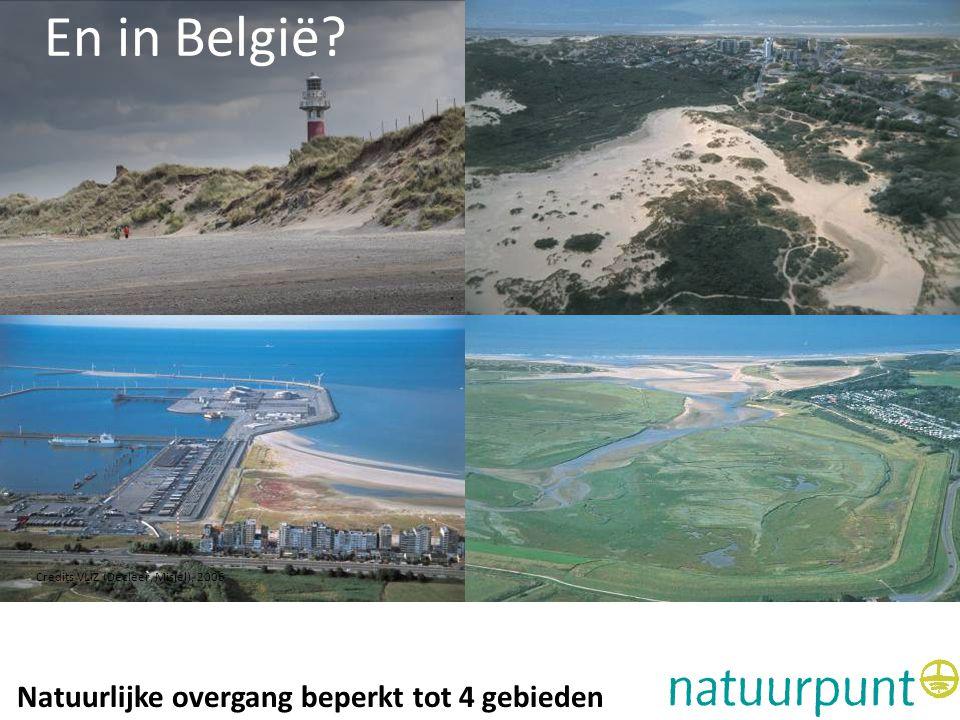 Klimaatverandering met natuur Adaptatie en kustveiligheid: Belgische kust Natuurlijke overgang beperkt tot 4 gebieden En in België? Credits VLIZ (Decl