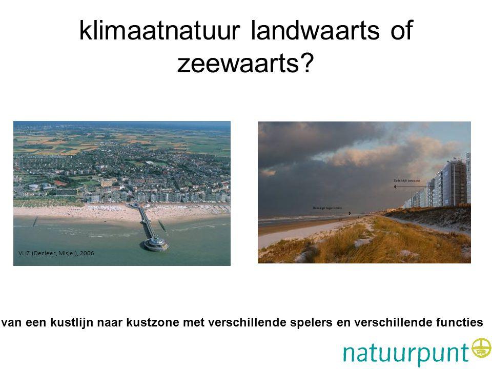 klimaatnatuur landwaarts of zeewaarts? van een kustlijn naar kustzone met verschillende spelers en verschillende functies VLIZ (Decleer, Misjel), 2006