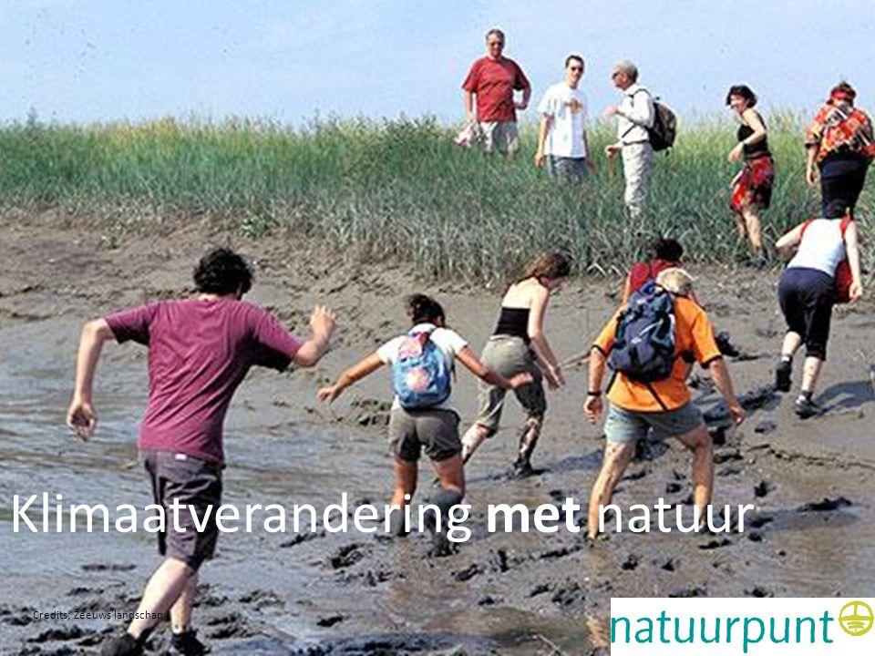 Klimaatverandering met natuur •Wat is veiligste plek van Zeeland op dit moment? Klimaatverandering met natuur Credits; Zeeuws landschap