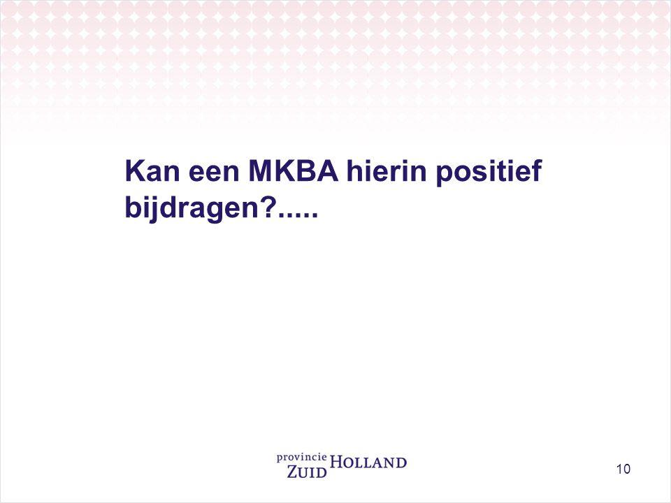 10 Kan een MKBA hierin positief bijdragen?.....