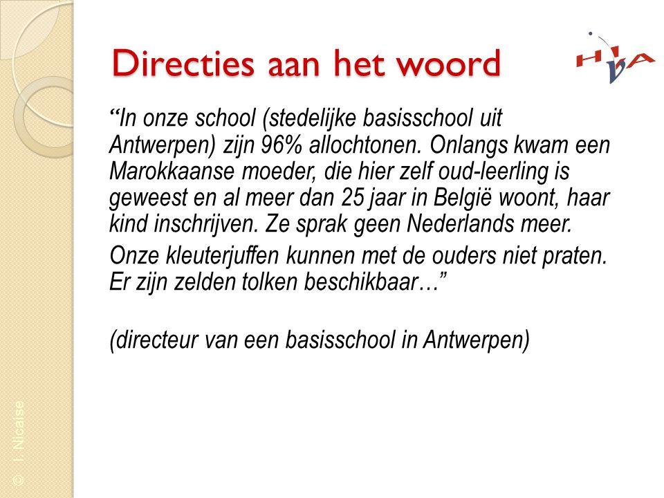 """© I. Nicaise Directies aan het woord """" In onze school (stedelijke basisschool uit Antwerpen) zijn 96% allochtonen. Onlangs kwam een Marokkaanse moeder"""