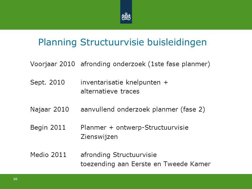 16 Planning Structuurvisie buisleidingen Voorjaar 2010afronding onderzoek (1ste fase planmer) Sept. 2010inventarisatie knelpunten + alternatieve trace